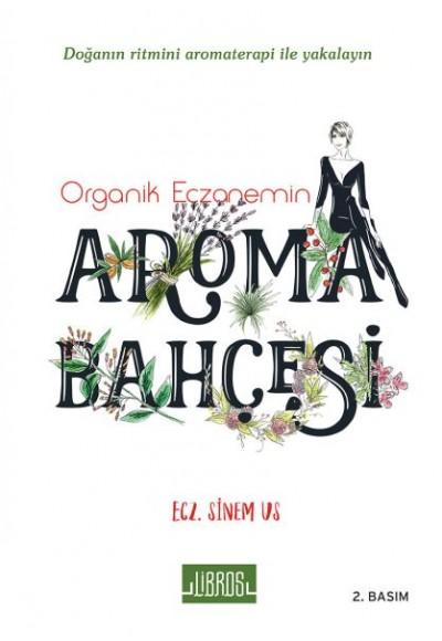 Organik Eczanemin Aroma Bahçesi