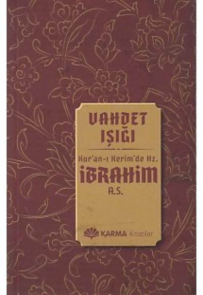 Vahdet Işığı Kuran ı Kerimde Hz. İbrahim a.s.
