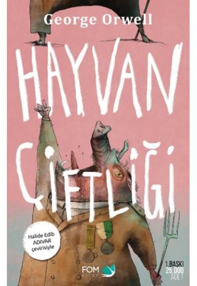 Hayvan Çiftliği - Halide Edip Adıvar Çevirisiyle-Ciltsiz