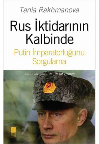 Rus İktidarının Kalbinde Putin İmparatorluğunu Sorgulama