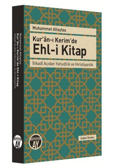 Kuran ı Kerimde Ehl i Kitap İtikadi Açıdan Yahudilik ve Hıristiyanlık