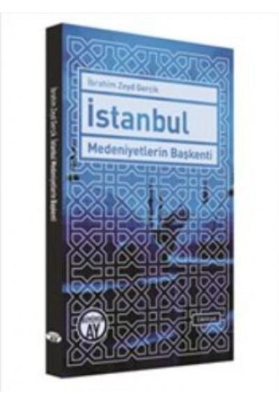 İstanbul : Medeniyetlerin Başkenti