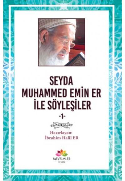 Seyda Muhammed Emin Er ile Söyleşiler