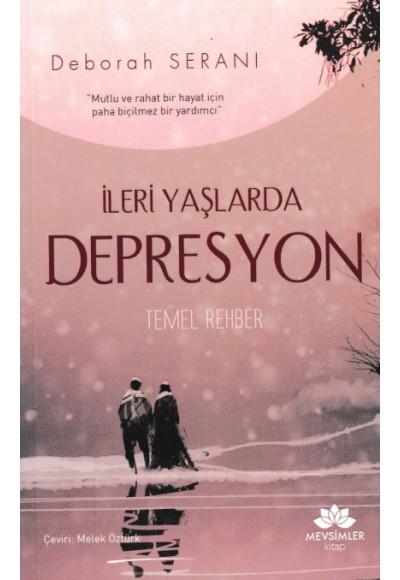 İleri Yaşlarda Depresyon Temel Rehber