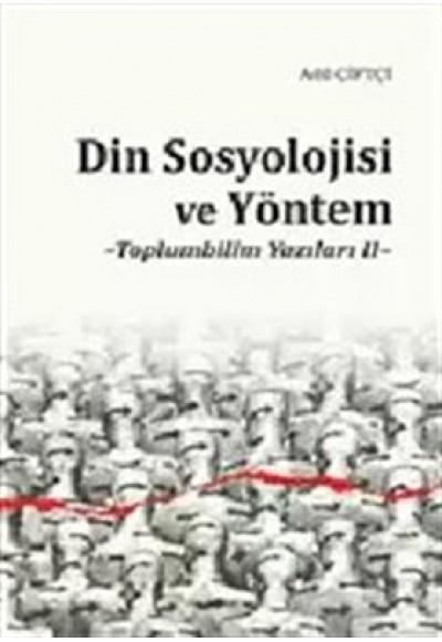 Din Sosyolojisi ve Yöntem Toplumbilim Yazıları II
