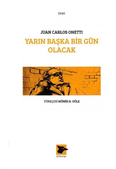 Yarın Başka Bir Gün Olacak Juan Carlos Onetti
