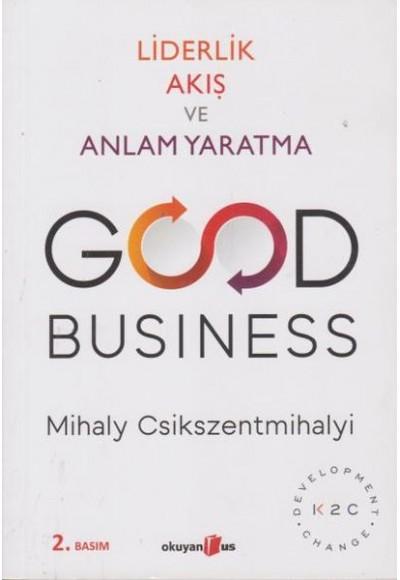 Liderlik Akış ve Anlam Yaratma Good Business