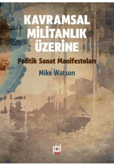 Kavramsal Militanlık Üzerine Politik Sanat Manifestoları