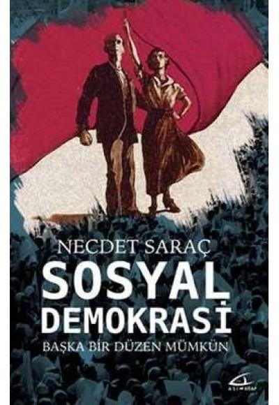 Sosyal Demokrasi Başka Bir Düzen Mümkün
