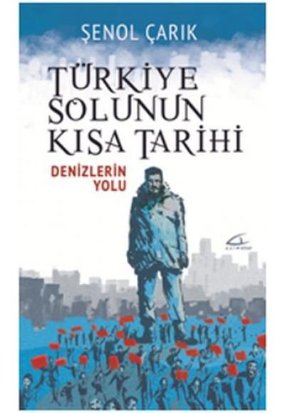Türkiye Solunun Kısa Tarihi Denizlerin Yolu