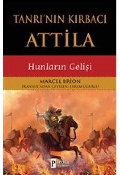 Tanrı'nın Kırbacı Attila Hunların Gelişi