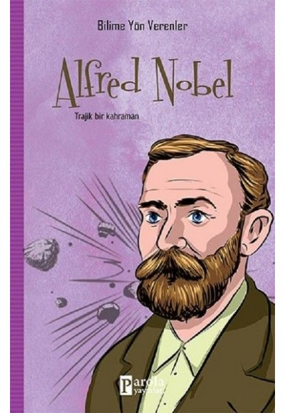 Bilime Yön Verenler Alfred Nobel