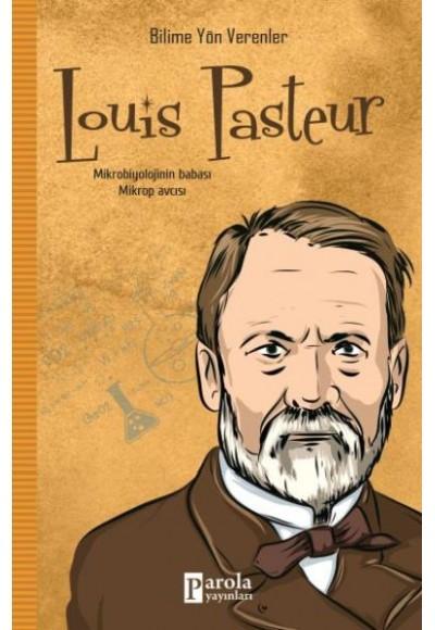 Bilime Yön Verenler Louis Pasteur
