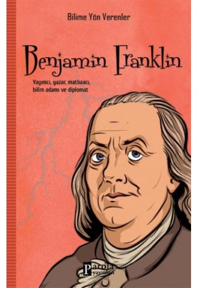 Bilime Yön Verenler Benjamin Franklin