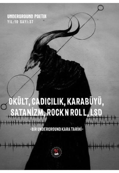 Underground Poetix Okült, Cadıcılık, Karabüyü, Satanizm, RockNRoll, LSD