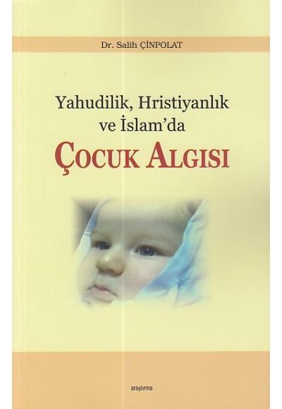 Yahudilik Hristiyanlık ve İslamda Çocuk Algısı
