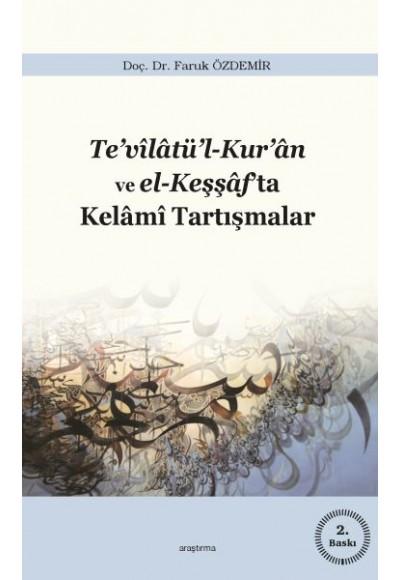 Te'vilatü'l Kur'an ve el Keşşaf'ta Kelami Tartışmalar