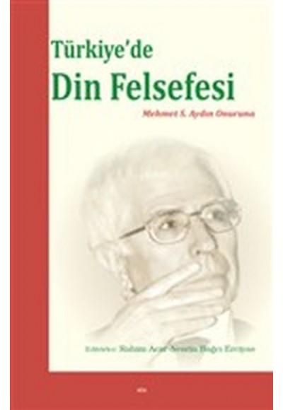 Türkiye'de Din Felsefesi - Mehmet S. Aydın Onuruna