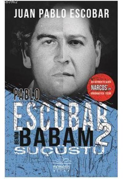 Pablo Escobar Benim Babam 2 Suçüstü