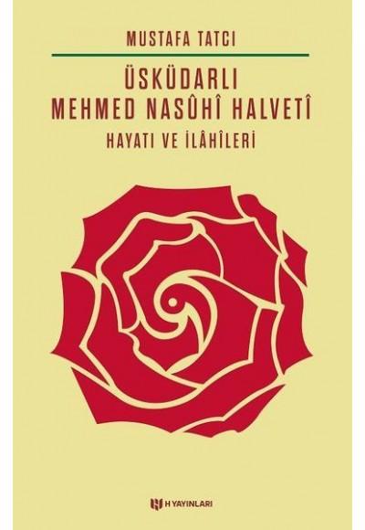 Üsküdarlı Mehmed Nasuhi Halveti Hayatı ve İlahileri