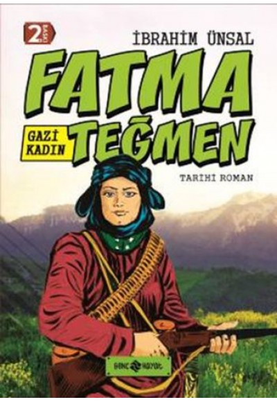 Tarihi Roman 9 Gazi Kadın Fatma Teğmen