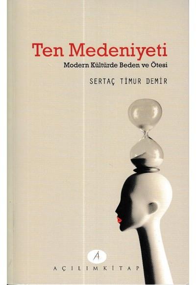 Ten Medeniyeti Modern Kültürde Beden ve Ötesi