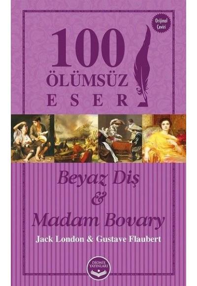 Beyaz Diş ve Madam Bovary 100 Ölümsüz Eser