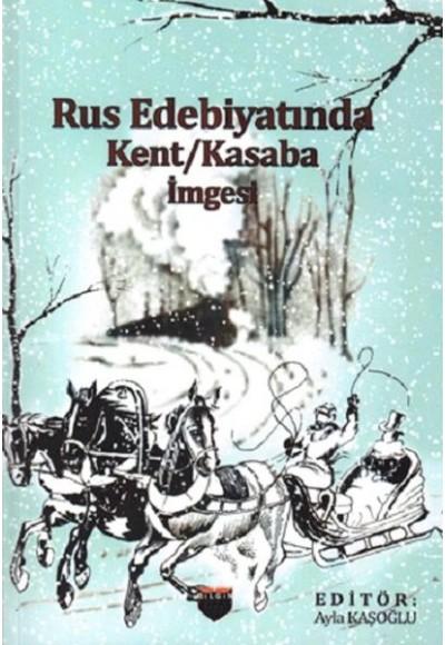 Rus Edebiyatında - Kent Kasaba İmgesi