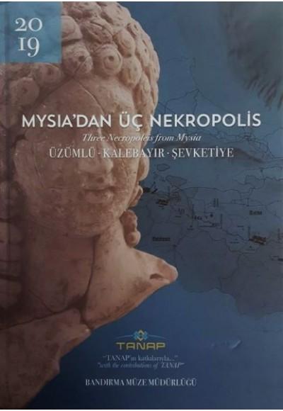 Mysia'dan Üç Nekropolis - Üzümlü-Kalebayır-Şevketiye - Ciltli