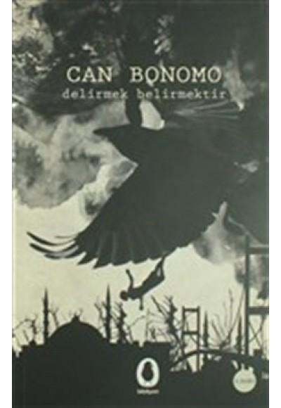 Delirmek Belirmektir Can Bonomo
