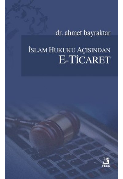 İslam Hukuku Açısından E-Ticaret