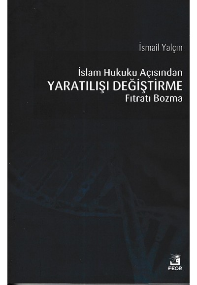 İslam Hukuku Açısından Yaratılışı Değiştirme Fıtratı Bozma