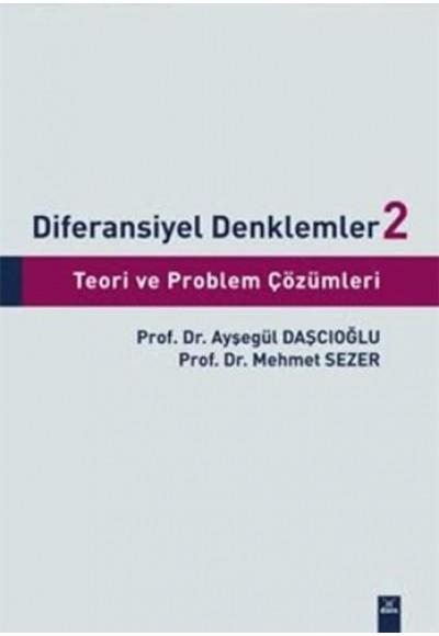 Diferansiyel Denklemler 2 Teori ve Problem Çözümleri