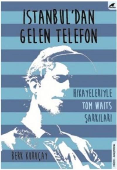 İstanbul'dan Gelen Telefon Hikayeleriyle Tom Waits Şarkıları
