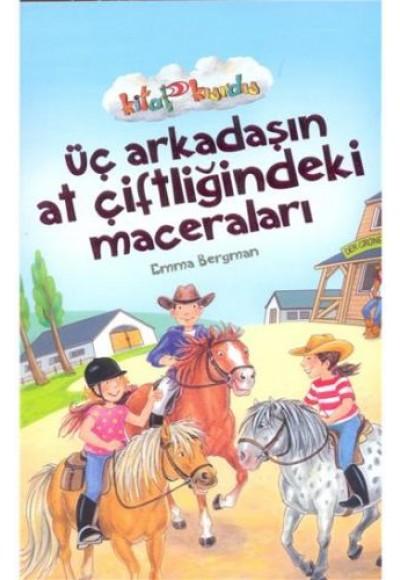 Üç Arkadaşın At Çiftliğindeki Maceraları Kitap Kurdu