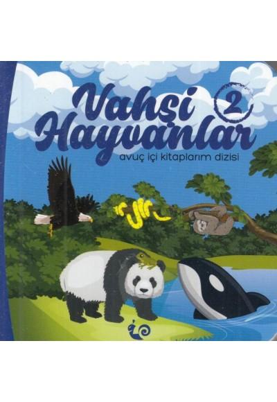 Vahşi Hayvanlar 2 - Avuç İçi Kitaplarım Dizisi