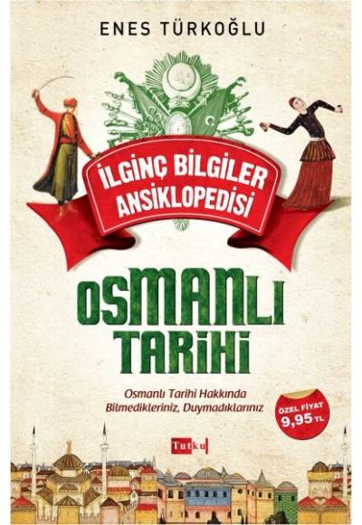 İlginç Bilgiler Ansiklopedisi Osmanlı Tarihi