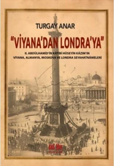Viyanadan Londraya II Abdülhamidin Katibi Hüseyin Kazımın Viyana, Almanya, Moskova Seyahatnamele