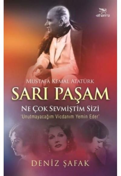 Sarı Paşam Mustafa Kemal Atatürk Ne Çok Sevmiştim Sizi