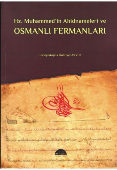 Hz. Muhammedin Ahidnameleri ve Osmanlı Fermanları
