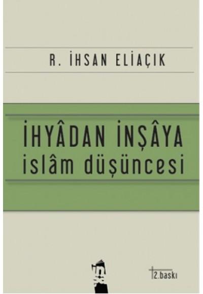 İhyadan İnşaya İslam Düşüncesi