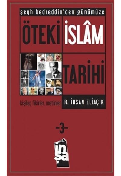 Şeyh Bedreddin'den Günümüze Öteki İslam Tarihi 3. Cilt