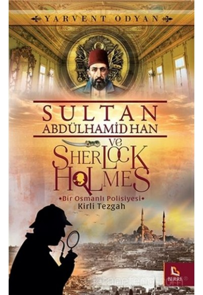 Sultan Abdülhamid Han ve Sherlock Holmes - Kirli Tezgah