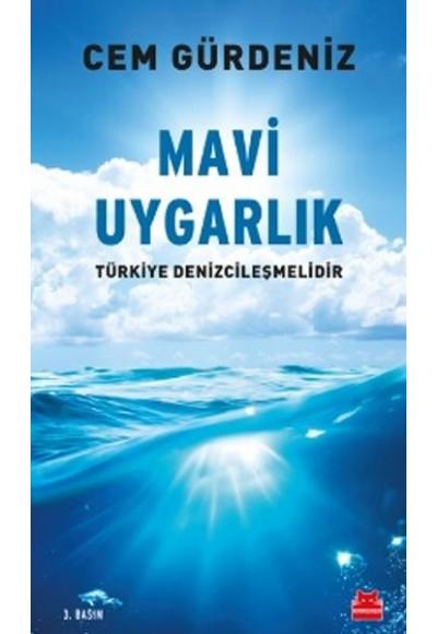 Mavi Uygarlık Türkiye Denizcileşmelidir