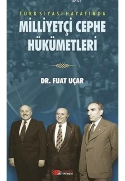 Türk Siyasi Hayatında Milliyetçi Cephe Hükümetleri