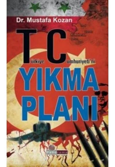Türkiye Cumhuriyetini Yıkma Planı