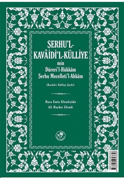 Şerhu'l - Kavaidi'l - Külliye Min Dürerül - Hükkam Şerhu Mecelleti'l-Ahkam