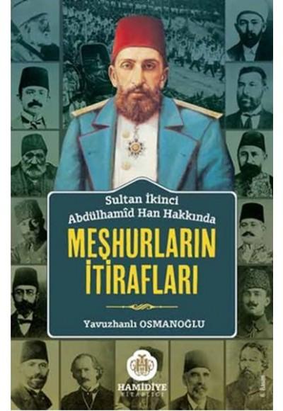 Sultan Abdülhamid Han Hakkında Meşhurların İtirafları
