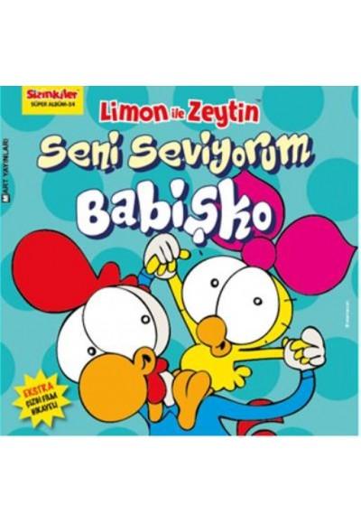 Limon ile Zeytin Seni Seviyorum Babişko