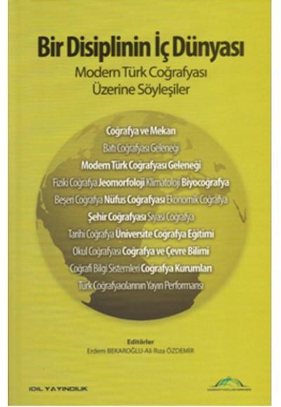 Bir Disiplinin İç Dünyası Modern Türk Coğrafyası Üzerine Söyleşiler